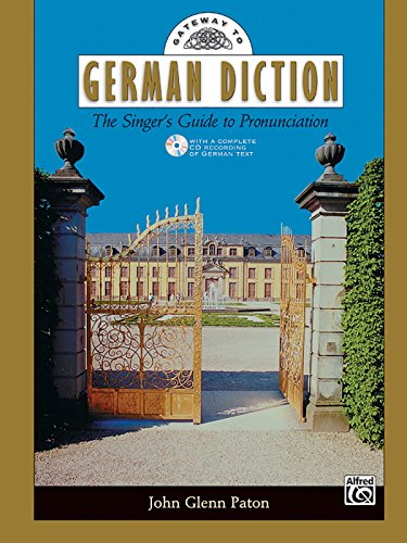Gateway to German Diction: The Singer's Guide to Pronunciation (Gateway Series)