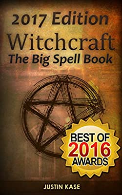 Witchcraft: The Big Spell Book: The ultimate guide to witchcraft, spells, rituals and wicca