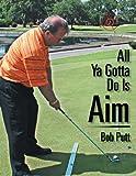 All Ya Gotta Do is Aim