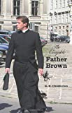 The Complete Father Brown - the Innocence of Father Brown, the Wisdom of Father Brown, the Incredulity of Father Brown, the Secret of Father Brown, Th, G. k. Chesterton, 1781392595
