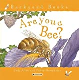 Are You a Bee?, Judy Allen, 141774104X