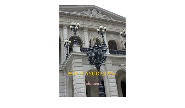 Amazon.com: Por si ayudaran... Volumen I (Spanish Edition) eBook: Francisco Luis Redondo Alvaro: Kindle Store