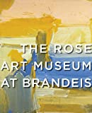 The Rose Art Museum at Brandeis, Michael Rush, 0810955741