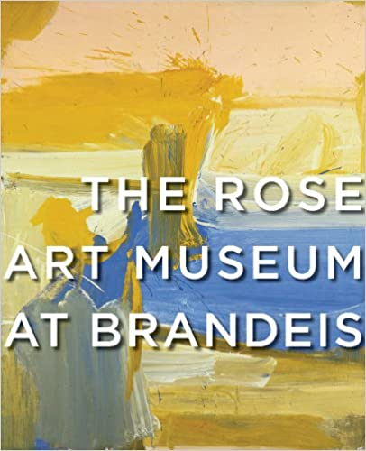 Amazoncom The Rose Art Museum At Brandeis 9780810955745 Michael