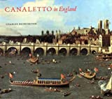 Canaletto in England: A Venetian Artist Abroad, 1746-1755 (Yale Center for British Art)