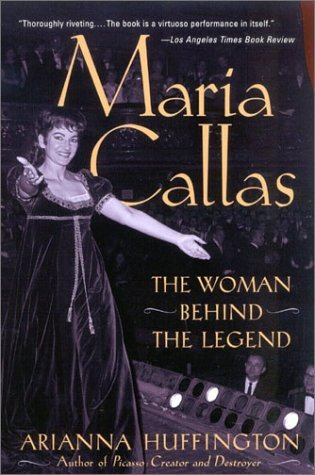 Read Online By Arianna Huffington - Maria Callas: The Woman Behind the Legend PDF