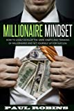 Millionaire Mindset: How To Easily Develop The Same Habits And Thinking Of Millionaires And Set Yourself Up For Success (Money ... & Self-Improvement,Personal Success)