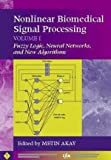 Nonlinear Biomedical Signal Processing, Fuzzy Logic, Neural Networks, and New Algorithms, , 0780360117