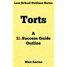 Torts: A 1L Success Guide Outline (Law School Outlines Book 2)