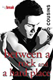 Between a Rock and a Hard Place (Bend or Break Book 6)