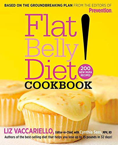Flat Belly Diet Cookbook: 200 New MUFA Recipes