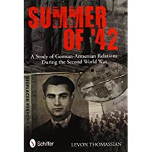 Summer of '42: A Study of German-Armenian Relations in the Second World War