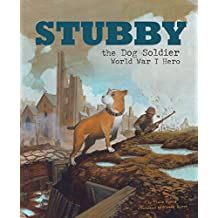 Stubby the Dog Soldier (Animal Heroes)