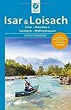 Kanu Kompakt Isar & Loisach: Isar von Krün bis München, Loisach von Garmisch bis Wolfratshausen mit topografischen Wassewanderkarten