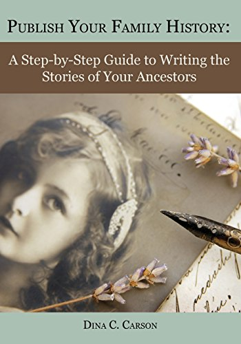 Publish Your Family History: A Step-by-Step Guide to Writing the Stories of Your Ancestors by Iron Gate Publishing