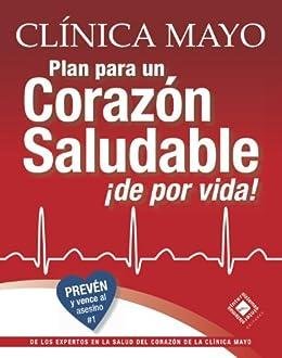 Plan Clínica Mayo para un Corazón Saludable ¡de por vida! de [Mayo, Clínica]