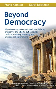 Beyond Democracy by [Karsten, Frank, Beckman, Karel]