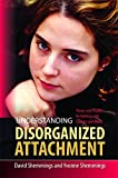 img - for Understanding Disorganized Attachment: Theory and Practice for Working with Children and Adults book / textbook / text book