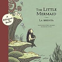 The Little Mermaid/La Sirenita: A Bilingual Book