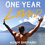 One Year Lived | Adam Shepard