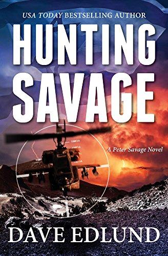 Hunting Savage: A Peter Savage Novel (Top Edlund)
