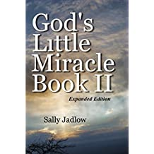 God's Little Miracle Book II: Expanded Edition