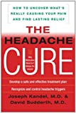 The Headache Cure, Joseph Kandel and David Sudderth, 0071457364