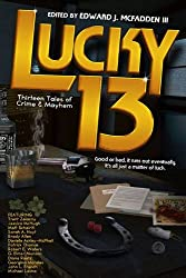 Lucky 13: Thirteen Tales of Crime & Mayhem
