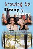 Growing up Ebony and Ivory, Lim DePriest and Joyce Elizabeth Norman, 1438908083