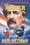 Abner and Me, Dan Gutman, 1417758775