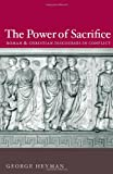 img - for The Power of Sacrifice: Roman and Christian Discourses in Conflict book / textbook / text book