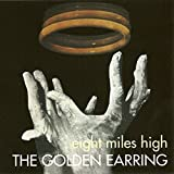 Eight Miles High by Golden Earring