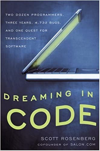 Ilmainen oppikirjan lataus ipadille Dreaming in Code: Two Dozen Programmers, Three Years, 4,732 Bugs, and One Quest for Transcendent Software by Scott Rosenberg PDF DJVU FB2