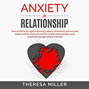 Anxiety in Relationship: How to Eliminate Negative Thinking, Jealousy, Attachment and Overcome Couple Conflict