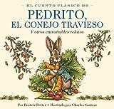 El Cuento Clasico de Pedrito, el Conejo Travieso, Beatrix Potter, 1604334894