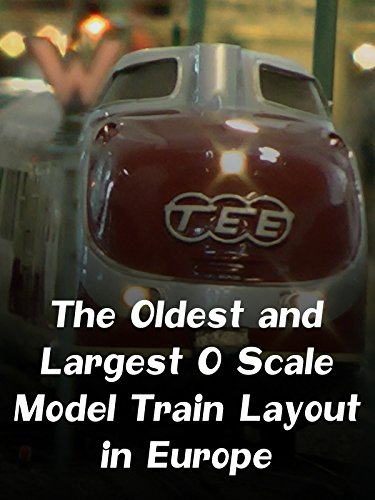 The Oldest and Largest O Scale Model Train Layout in Europe ()