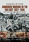 Armoured Warfare in the Far East 1937...