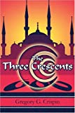 The Three Crescents, Gregory Crispin, 1424173507