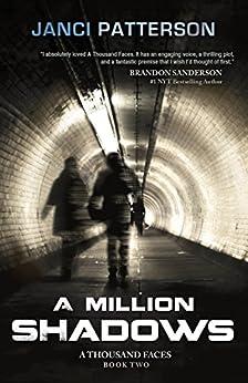 A Million Shadows (A Thousand Faces Book 2) by [Patterson, Janci]