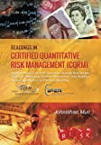 Readings in Certified Quantitative Risk Management (CQRM): Applying Monte Carlo Risk Simulation Strategic Real Options Stochastic Forecasting ... Business Intelligence and Decision Modeling