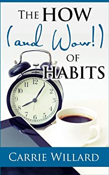 The How (and Wow!) of Habits by [Willard, Carrie]