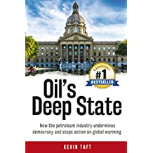 Oil's Deep State: How the petroleum industry undermines democracy and stops action on global warming