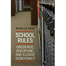 School Rules: Obedience, Discipline, and Elusive Democracy