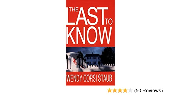 Amazon The Last To Know 9780821779798 Wendy Corsi Staub Books