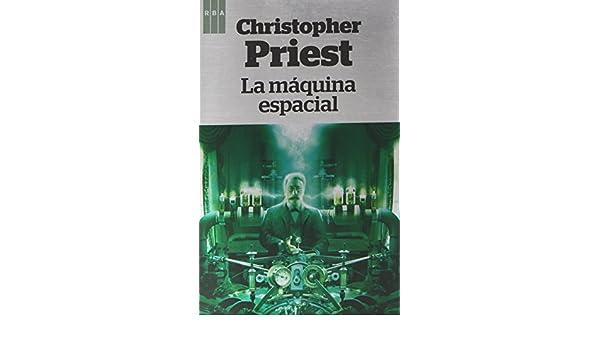 La máquina espacial (OTROS FICCION): Amazon.es: CHRISTOPHER PRIEST , VICTOR MANUEL GARCIA DE ISUSI: Libros