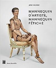 Mannequin d'artiste, mannequin fétiche par Jane Munro