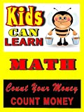 Kids can Learn Math, Count Your Money (Count Money)