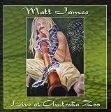 Live at Australia Zoo by James, Matt (2006-02-28?