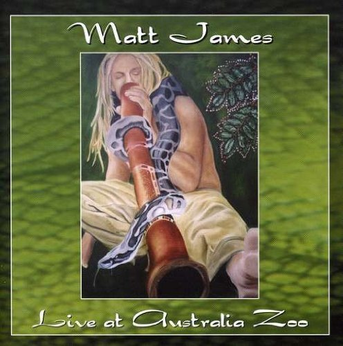 Live at Australia Zoo by James, Matt (2006-02-28? by CD Baby