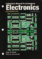 Laboratory Manual to Accompany Electronics: A Complete Course